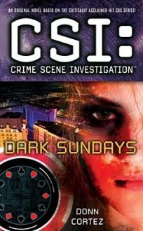 Dark Sundays (CSI: Miami, #15) - Donn Cortez