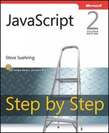 JavaScript Step by Step (Step By Step (Microsoft)) - Steve Suehring
