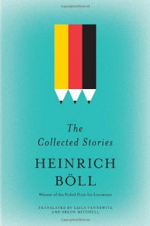 The Collected Stories - Heinrich Böll, Leila Vennewitz