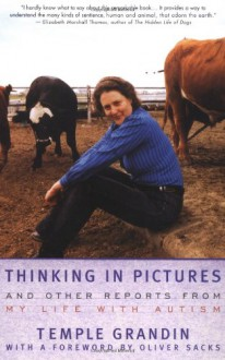 Thinking in Pictures: My Life with Autism - Temple Grandin
