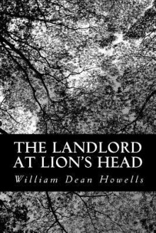 The Landlord at Lion's Head - William Dean Howells