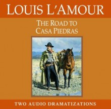 The Road to Casa Piedras (Audio) - Louis L'Amour