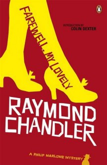 Farewell, My Lovely - Raymond Chandler, Colin Dexter