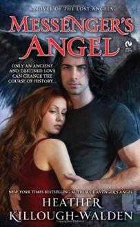 Messenger's Angel: A Novel of the Lost Angels - Heather Killough-Walden