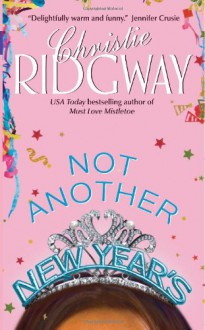Not Another New Year's - Christie Ridgway
