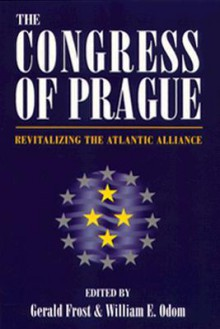 Congress of Prague: Revitalizing the Atlantic Alliance - Gerald Frost