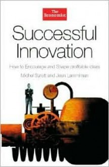 Successful Innovation: How to Encourage and Shape Profitable Ideas - Michel Syrett, Jean Lammiman