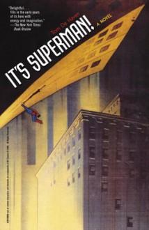 It's Superman! - Tom De Haven