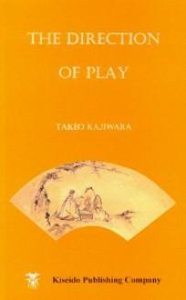 The Direction of Play - Kajiwara Takeo
