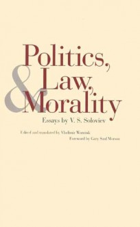 Politics, Law, and Morality: Essays by V.S. Soloviev - Vladimir Wozniuk, Vladimir S. Soloviev
