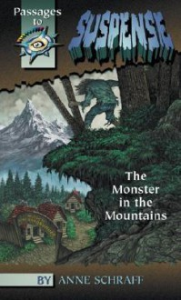 The Monster in the Mountains - Anne Schraff