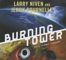 Burning Tower - Larry Niven, Tom Weiner