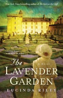 The Lavender Garden: A Novel - Lucinda Riley
