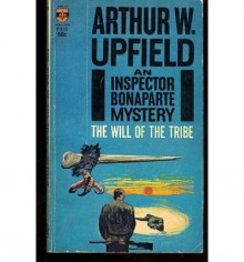 The Will of the Tribe - Arthur W. Upfield