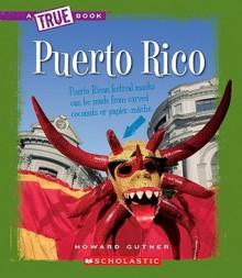 Puerto Rico (True Books: Countries) - Howard Gutner