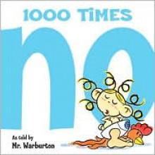 1000 Times No - Tom Warburton