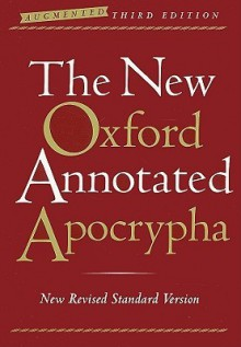 The New Oxford Annotated Apocrypha, New Revised Standard Version (Augmented Third Edition) - Anonymous