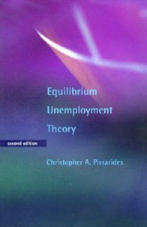 Equilibrium Unemployment Theory - 2nd Edition - Christopher A. Pissarides