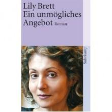 Ein unmögliches Angebot: Roman - Lily Brett, Melanie Walz