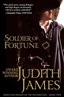Soldier of Fortune: The King's Courtesan (Rakes and Rogues of the Restoration Book 2) - Judith James