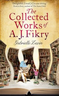 The Collected Works of A.J. Fikry - Gabrielle Zevin