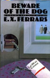 Beware of the Dog - E.X. Ferrars