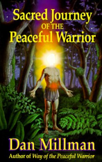 Sacred Journey of the Peaceful Warrior: Teachings from the Lost Years - Dan Millman