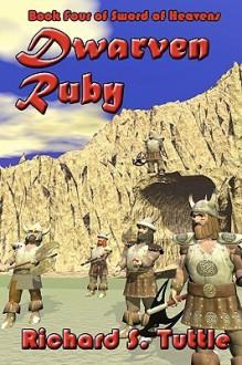 Dwarven Ruby: Volume 4 of Sword of Heavens - Richard S. Tuttle