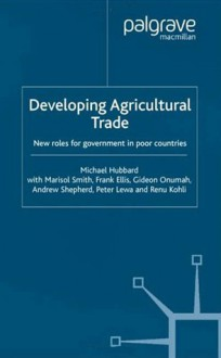 Developing Agricultural Trade - Michael Hubbard