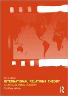 International Relations Theory: A Critical Introduction - Cynthia Weber
