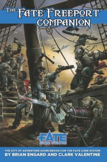 Fate Freeport Companion - Brian Engard, Clark Valentine