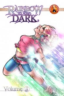 Rainbow in the Dark, Volume 3: End (Rainbow in the Dark, #3) - Comfort Love, Adam Withers