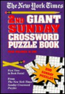 The New York Times 2nd Giant Sunday Crossword Puzzle Book, Four Volumes in One - The New York Times