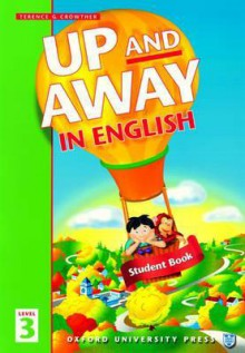 Up and Away in English Student Book 3 - Terence G. Crowther