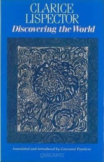 Discovering the World - Clarice Lispector