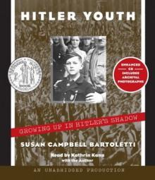 Hitler Youth - Susan Campbell Bartoletti,Kathrin Kana