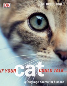 If Your Cat Could Talk - Bruce Fogle