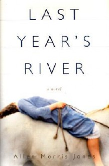 Last Year's River - Allen Morris Jones
