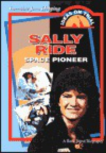 Sally Ride: Space Pioneer - Lorraine Hopping, Bank Street College of Education, Lorraine Jean Hopping