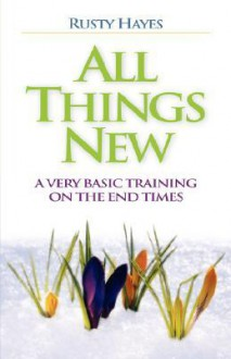 All Things New - Rusty Hayes