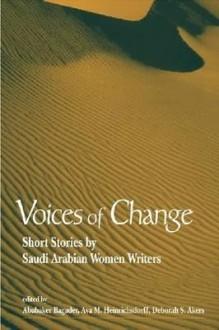 Voices of Change: Short Stories by Saudi Arabian Women Writers - Abubaker Bagader, Deborah S. Akers