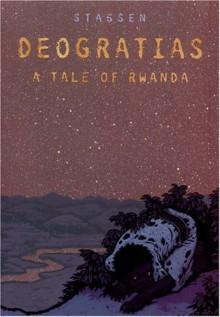 Deogratias, A Tale of Rwanda - Jean-Philippe Stassen,Alexis Siegel,Stassen