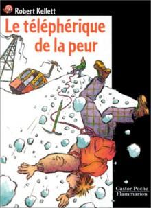 Le Téléphérique de la peur - Robert Kellett, Yves Beaujard, Martine Delattre