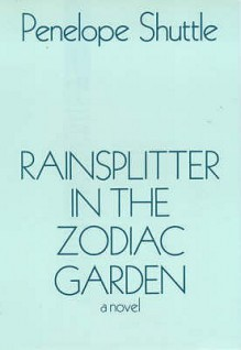 Rainsplitter in the Zodiac Garden - Penelope Shuttle
