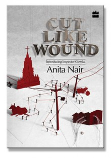 Cut Like Wound - Anita Nair