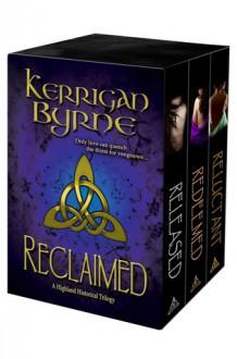 Reclaimed: A Highland Historical Trilogy - Kerrigan Byrne