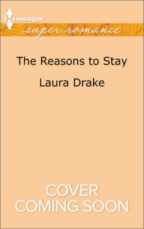 The Reasons to Stay - Laura Drake