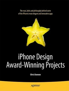 iPhone Design Award-Winning Projects (The Definitive Guide) - Chris Dannen