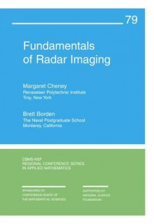 Fundamentals Of Radar Imaging - Margaret Cheney, Brett Borden