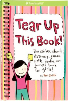 Tear Up This Book! (American Girl Library) - Keri Smith, Trula Magruder